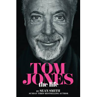 Tom Jones - The Life (BOK)