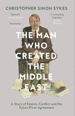 Man Who Created the Middle East (BOK)