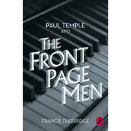 Paul Temple and the Front Page Men (BOK)