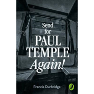 Send for Paul Temple Again! (BOK)