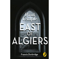 Paul Temple: East of Algiers (BOK)