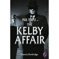 Paul Temple and the Kelby Affair (BOK)
