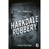 Paul Temple and the Harkdale Robbery (BOK)