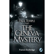 Paul Temple and the Geneva Mystery (BOK)