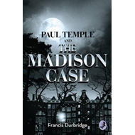 Paul Temple and the Madison Case (BOK)