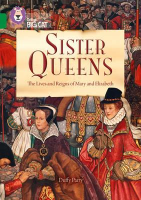 Sister Queens: The Lives and Reigns of Mary and Elizabeth (BOK)