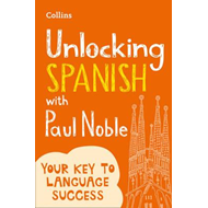 Unlocking Spanish with Paul Noble (BOK)