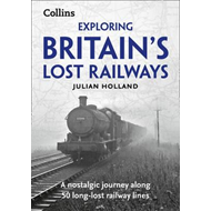 Exploring Britain's Lost Railways (BOK)
