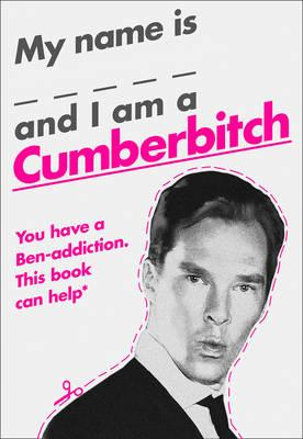 My Name Is X and I Am a Cumberbitch (BOK)