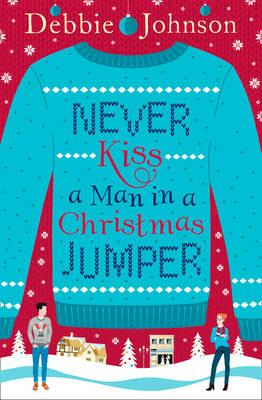 Never Kiss a Man in a Christmas Jumper (BOK)