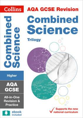 AQA GCSE Combined Science Trilogy Higher All-in-One Revision (BOK)