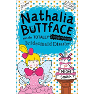 Nathalia Buttface and the Totally Embarrassing Bridesmaid Di (BOK)