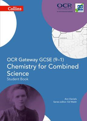 OCR Gateway GCSE Chemistry for Combined Science 9-1 Student (BOK)