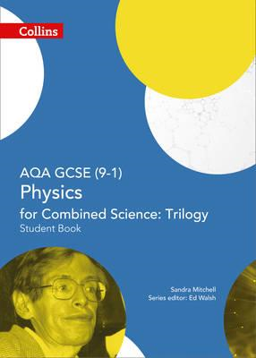 AQA GCSE Physics for Combined Science: Trilogy 9-1 Student B (BOK)