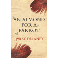 Almond for a Parrot (BOK)