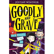 Goodly and Grave in a Deadly Case of Murder (BOK)