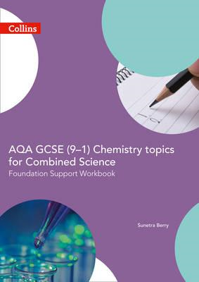 AQA GCSE 9-1 Chemistry for Combined Science Foundation Suppo (BOK)