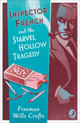 Inspector French and the Starvel Hollow Tragedy (BOK)