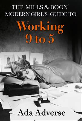 Mills & Boon Modern Girl's Guide to: Working 9-5 (BOK)
