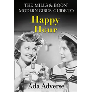 Mills & Boon Modern Girl's Guide to: Happy Hour (BOK)