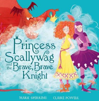 Princess Scallywag and the Brave, Brave Knight (BOK)
