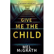 Give Me the Child (BOK)