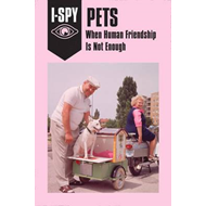 I-SPY PETS: When Human Friendship Is Not Enough (BOK)