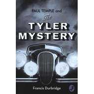 Paul Temple and the Tyler Mystery (BOK)