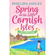 Spring on the Little Cornish Isles: The Flower Farm (BOK)