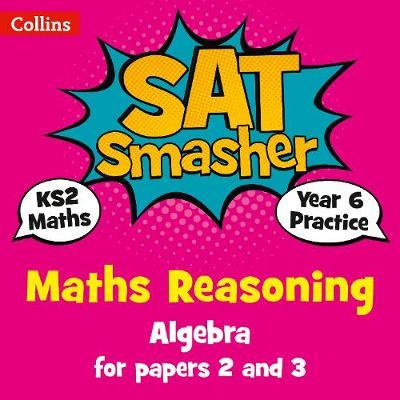 Year 6 Maths Reasoning - Algebra for papers 2 and 3 (BOK)