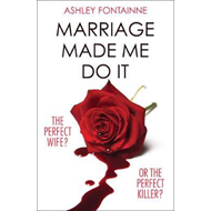Marriage Made Me Do It (BOK)