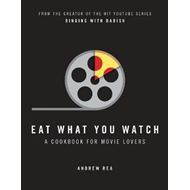 Produktbilde for Eat What You Watch - A Cookbook for Movie Lovers (BOK)