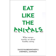 Produktbilde for Eat Like the Animals - What Nature Teaches Us About Healthy Eating (BOK)
