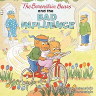 Berenstain Bears and the Bad Influence (BOK)