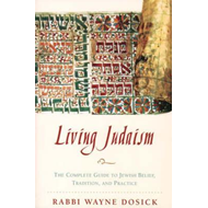 Living Judaism: The Complete Guide to Jewish Belief, Tradition and Practice (BOK)