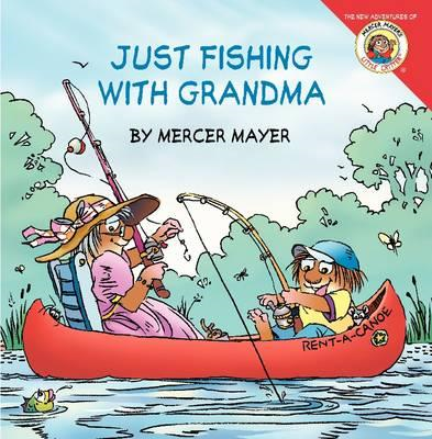 Little Critter: Just Fishing with Grandma (BOK)