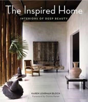 The Inspired Home: Interiors of Deep Beauty (BOK)