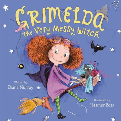 Grimelda: The Very Messy Witch (BOK)