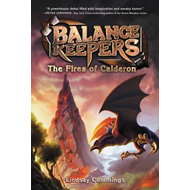 Balance Keepers, Book 1: the Fires of Calderon (BOK)