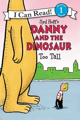Danny and the Dinosaur: Too Tall (BOK)