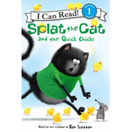 Splat the Cat and the Quick Chicks (BOK)