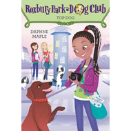 Roxbury Park Dog Club #3: Top Dog (BOK)