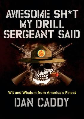 Awesome Sh*t My Drill Sergeant Said (BOK)
