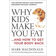 Why Kids Make You Fat (BOK)