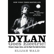 Dylan Goes Electric! (BOK)