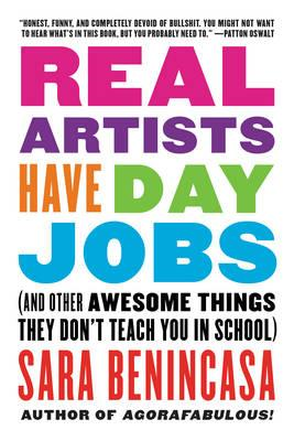 Real Artists Have Day Jobs (BOK)