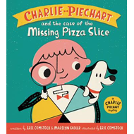 Charlie Piechart and the Case of the Missing Pizza Slice (BOK)