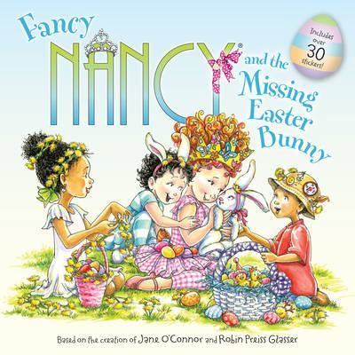 Fancy Nancy and the Missing Easter Bunny (BOK)