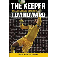 Keeper: the Unguarded Story of Tim Howard (BOK)