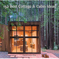 150 Best Cottage and Cabin Ideas (BOK)